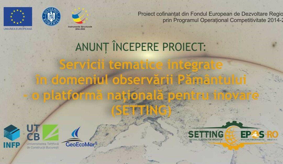 """Proiectul  """"Servicii tematice integrate în domeniul observării Pământului – o platformă naţională pentru inovare (SETTING)""""- un nou proiect în care GeoEcoMar este partener"""